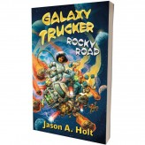 Galaxy Trucker: Rocky Road - a novel