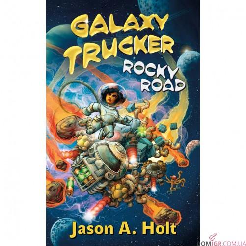 Galaxy Trucker: Rocky Road - a novel