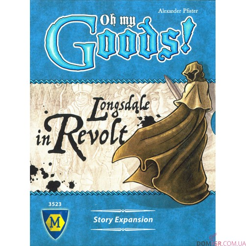 Oh My Goods! Longsdale in Revolt